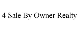 mark for 4 SALE BY OWNER REALTY, trademark #85708090