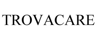 mark for TROVACARE, trademark #85708211