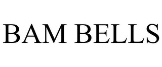 mark for BAM BELLS, trademark #85708522