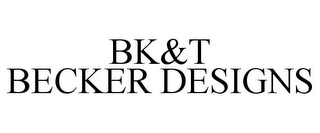 mark for BK&T BECKER DESIGNS, trademark #85708799