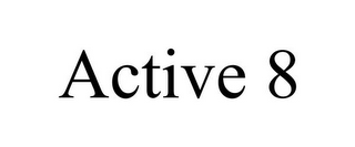 mark for ACTIVE 8, trademark #85708816