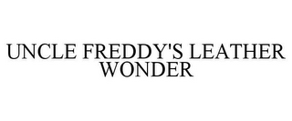 mark for UNCLE FREDDY'S LEATHER WONDER, trademark #85708873