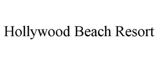 mark for HOLLYWOOD BEACH RESORT, trademark #85708955