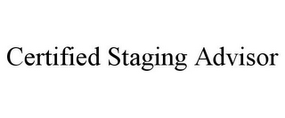 mark for CERTIFIED STAGING ADVISOR, trademark #85709057