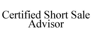 mark for CERTIFIED SHORT SALE ADVISOR, trademark #85709126