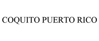 mark for COQUITO PUERTO RICO, trademark #85709139