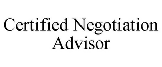 mark for CERTIFIED NEGOTIATION ADVISOR, trademark #85709160