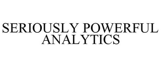 mark for SERIOUSLY POWERFUL ANALYTICS, trademark #85709218