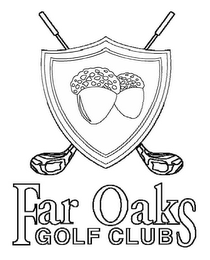 mark for FAR OAKS GOLF CLUB, trademark #85709339