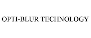 mark for OPTI-BLUR TECHNOLOGY, trademark #85709603