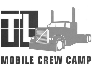 mark for TL MOBILE CREW CAMP, trademark #85709765