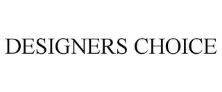 mark for DESIGNERS CHOICE, trademark #85709986