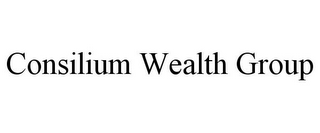 mark for CONSILIUM WEALTH GROUP, trademark #85710076