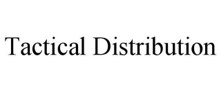 mark for TACTICAL DISTRIBUTION, trademark #85710272