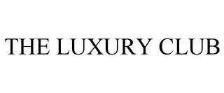 mark for THE LUXURY CLUB, trademark #85710933