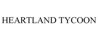 mark for HEARTLAND TYCOON, trademark #85711003