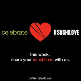 mark for CELEBRATE #SUSHILOVE THIS WEEK. SHARE YOUR #SUSHILOVE WITH US. TWITTER: @EATFUSIAN, trademark #85711141
