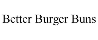 mark for BETTER BURGER BUNS, trademark #85711227