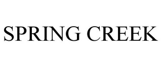 mark for SPRING CREEK, trademark #85711572