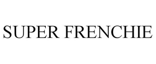 mark for SUPER FRENCHIE, trademark #85711725