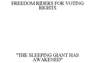 "mark for FREEDOM RIDERS FOR VOTING RIGHTS ""THE SLEEPING GIANT HAS AWAKENED"", trademark #85711801"