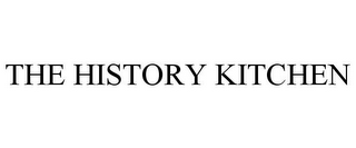 mark for THE HISTORY KITCHEN, trademark #85712223