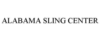 mark for ALABAMA SLING CENTER, trademark #85712227