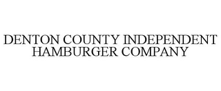 mark for DENTON COUNTY INDEPENDENT HAMBURGER COMPANY, trademark #85712296