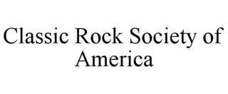 mark for CLASSIC ROCK SOCIETY OF AMERICA, trademark #85712349