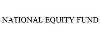 mark for NATIONAL EQUITY FUND, trademark #85712392