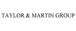 mark for TAYLOR & MARTIN GROUP, trademark #85712621