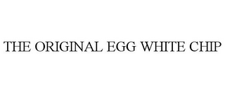 mark for THE ORIGINAL EGG WHITE CHIP, trademark #85712696