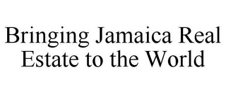 mark for BRINGING JAMAICA REAL ESTATE TO THE WORLD, trademark #85713193