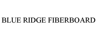 mark for BLUE RIDGE FIBERBOARD, trademark #85713265