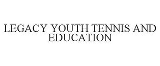 mark for LEGACY YOUTH TENNIS AND EDUCATION, trademark #85713303