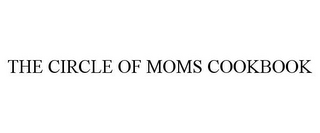 mark for THE CIRCLE OF MOMS COOKBOOK, trademark #85713407