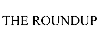 mark for THE ROUNDUP, trademark #85713507
