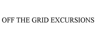 mark for OFF THE GRID EXCURSIONS, trademark #85713660