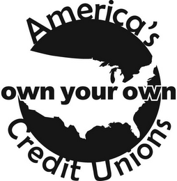 mark for AMERICA'S OWN YOUR OWN CREDIT UNIONS, trademark #85713667