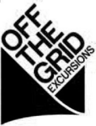 mark for OFF THE GRID EXCURSIONS, trademark #85713673