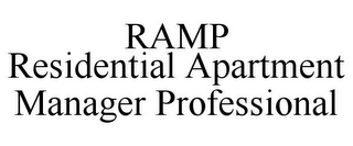 mark for RAMP RESIDENTIAL APARTMENT MANAGER PROFESSIONAL, trademark #85713858