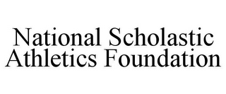 mark for NATIONAL SCHOLASTIC ATHLETICS FOUNDATION, trademark #85713869