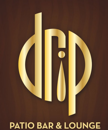 mark for DRIP PATIO BAR & LOUNGE, trademark #85713936