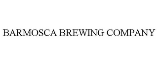 mark for BARMOSCA BREWING COMPANY, trademark #85714029