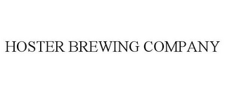 mark for HOSTER BREWING COMPANY, trademark #85714120