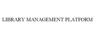mark for LIBRARY MANAGEMENT PLATFORM, trademark #85714189
