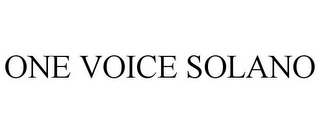 mark for ONE VOICE SOLANO, trademark #85714228