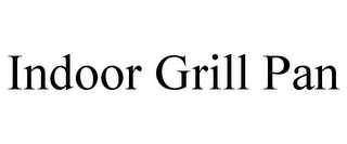 mark for INDOOR GRILL PAN, trademark #85714292