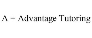 mark for A + ADVANTAGE TUTORING, trademark #85714352