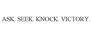 mark for ASK. SEEK. KNOCK. VICTORY., trademark #85714401